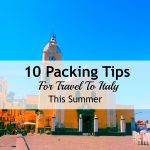 Packing Tips For Summer In Italy
