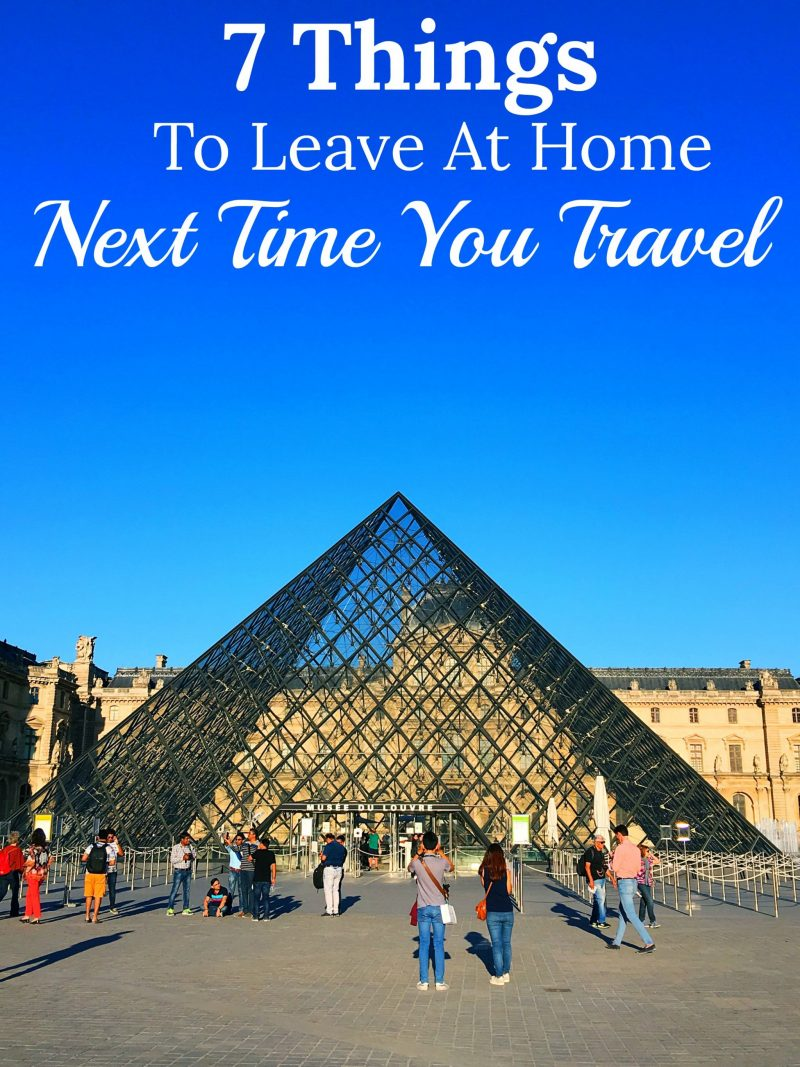 Travel Tips: 7 Things To Leave At Home