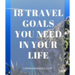 18 Travel Goals You Need In Your Life