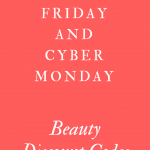 Black Friday Cyber Monday Beauty Discount Codes
