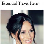 Meghan Markle Travel Essentials