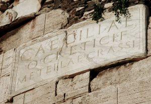 inscription on the Tomb of Caecilia Metella in Rome