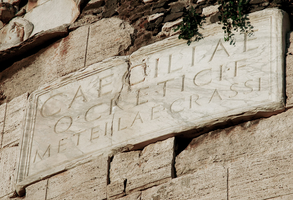 inscription on the Tomb of Caecilia Metella in Rome