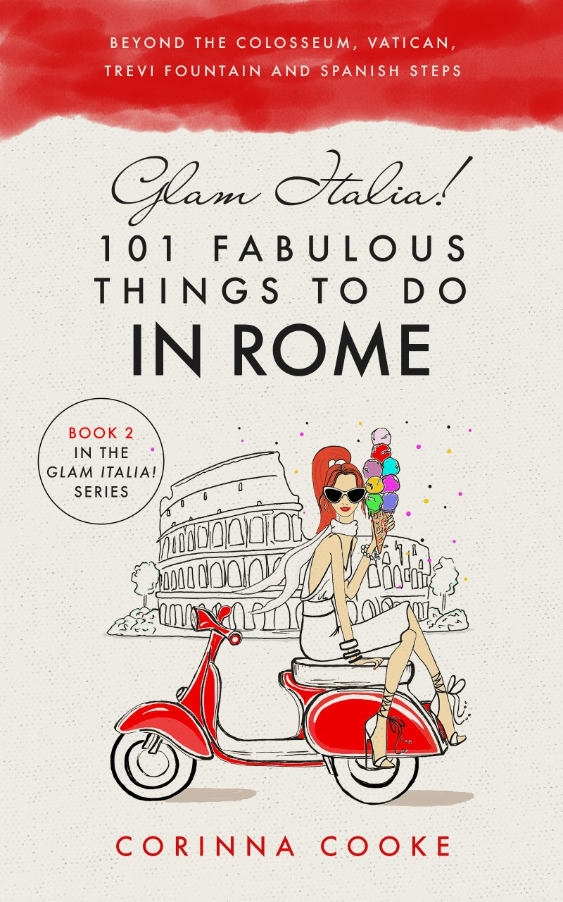 The best Rome Guidebook Glam Italia! 101 Fabulous Things To Do In Rome
