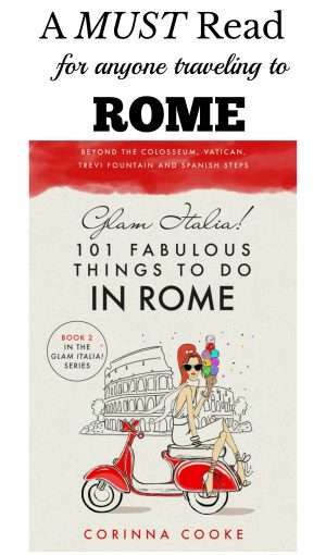 The best guide book for anyone traveling to Rome, Glam Italia! 101 fabulous Things To Do In Rome