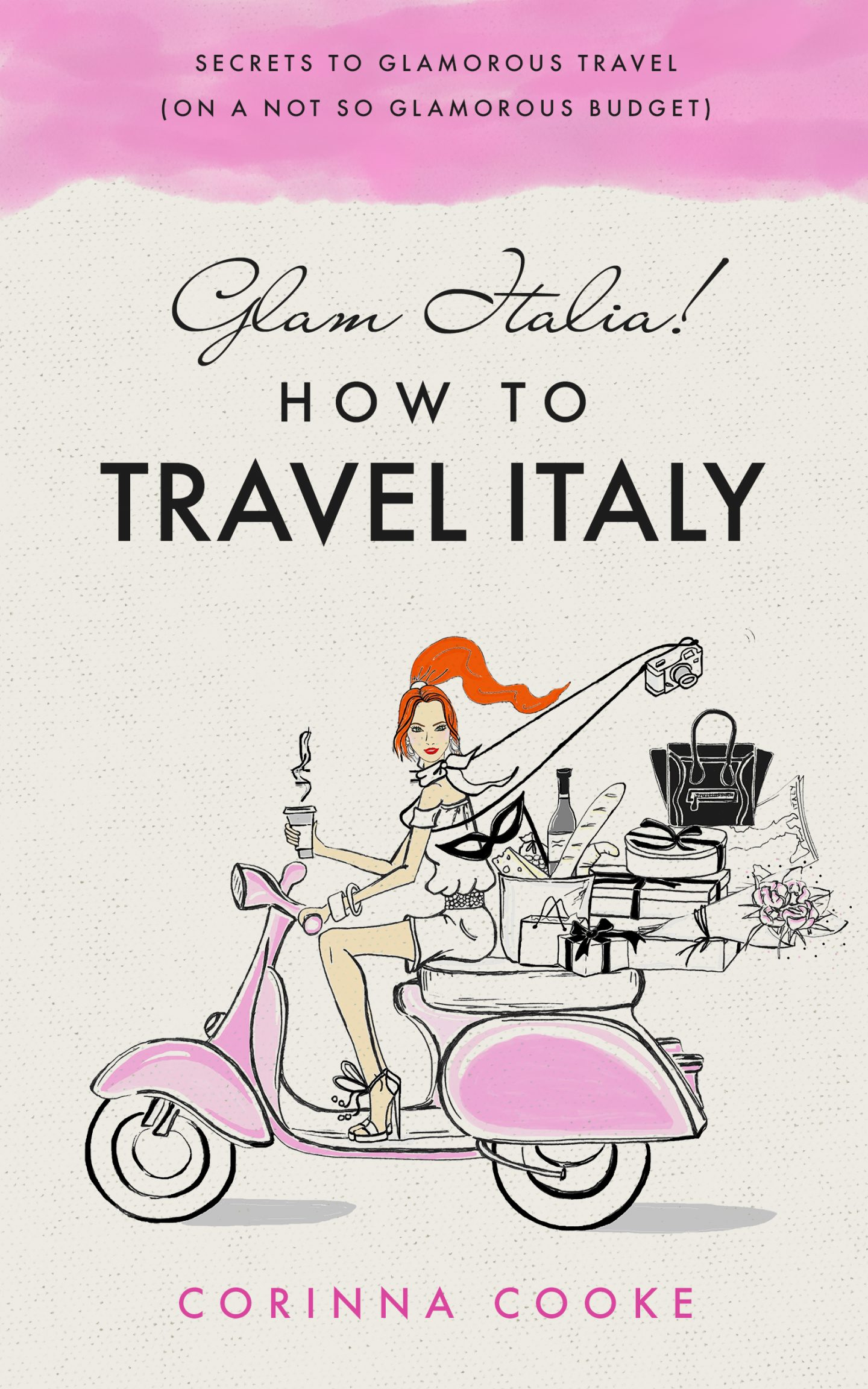 Glam Italia! How To Travel Italy (Secrets To Glamorous Travel On A Not So Glamorous Budget