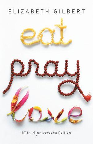 Elizabeth Gilbert Eat Pray Love